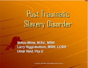 Post Traumatic Slavery Disorder